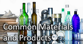 "This is a picture of different colored glass and plastic bottles, aluminum cans, glass products, and paper and paperboard products. In the foreground are the words ""Common Materials and Products."""